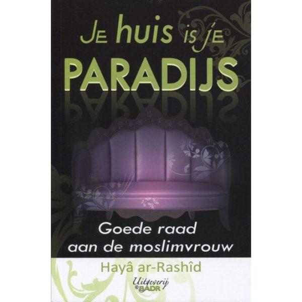 Je huis is je paradijs