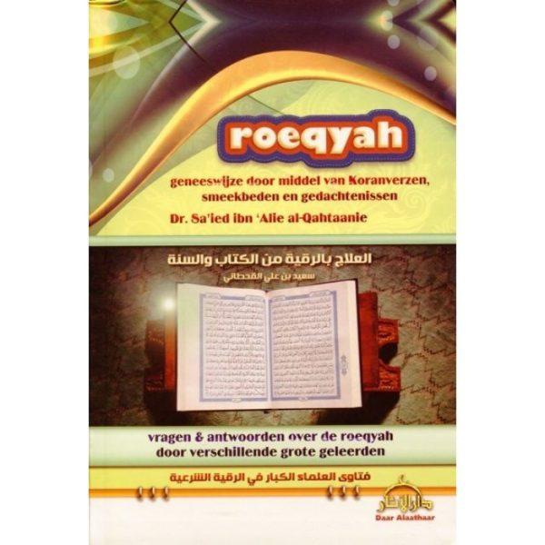 Roeqyah Geneeswijze vanuit het Boek en de Soennah