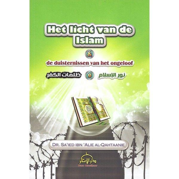 Het licht van de Islam & de duisternissen van het ongeloof