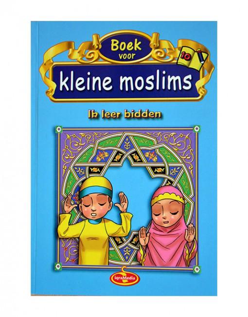 Boek voor kleine moslims deel 10 Ik leer bidden