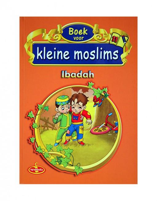 Boek voor kleine moslims deel 11 Ibadah