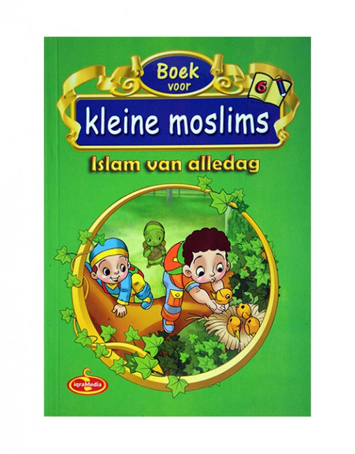 Boek voor kleine moslims deel 6 Islam van alledag